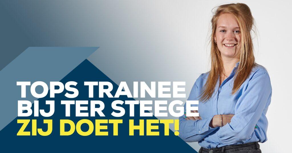 TOPS Trainee bij Ter Steege: jij kunt het!